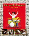 Tom wordt drummer - over muziek